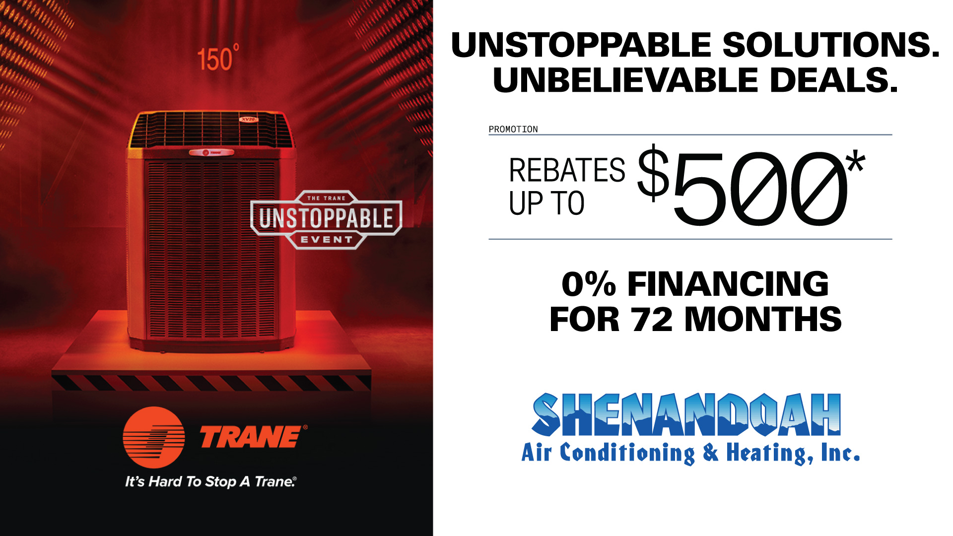 Unstoppable Event 0% Financing and $500 Rebate